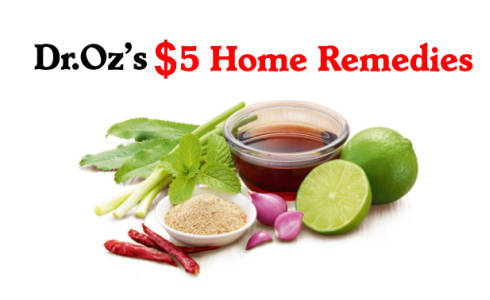 Dr. Oz's $5 Home Remedies